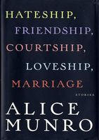 Hateship, Friendship, Courtship, Loveship, Marriage: Stories